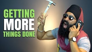 5 Ways To Get More Things Done