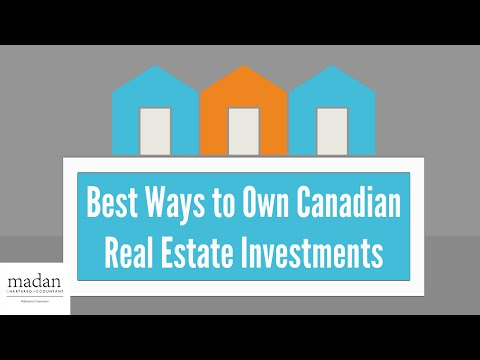 Best Ways to Own Canadian Real Estate Investments