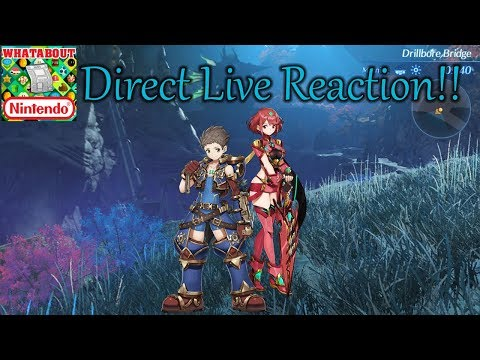 Xenoblade Chronicles 2 Direct - Live Reactions!