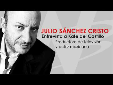 Julio Sánchez Cristo entrevista a Kate del Castillo