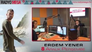 Radyo Mega 08 Aralık 2016 Erdem Yener Yayını!