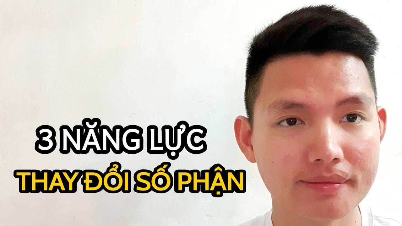 3 NĂNG LỰC GIÚP BẠN THAY ĐỔI SỐ PHẬN | Quang Lê TV