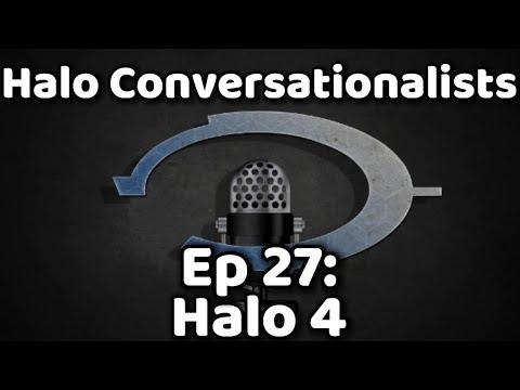 Halo Conversationalists - Episode 27 - Halo 4