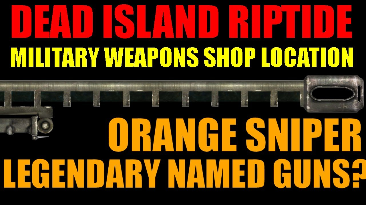 Dead Island Legendary Weapons