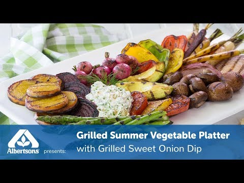 grilled-summer-vegetable-platter-with-grilled-sweet-onion-dip- -simple-sides- -albertsons