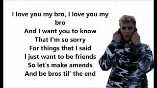 I Love You Big Bro -  (Jake Paul ) Ft. Logan Paul Lyrics