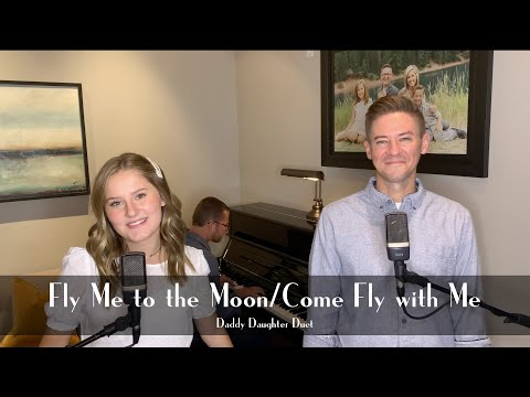 Fly Me to the Moon / Come Fly With Me Mashup - Father Daughter Duet - Mat and Savanna Shaw