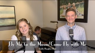 Fly Me to the Moon / Come Fly With Me Mashup  Father Daughter Duet  Mat and Savanna Shaw