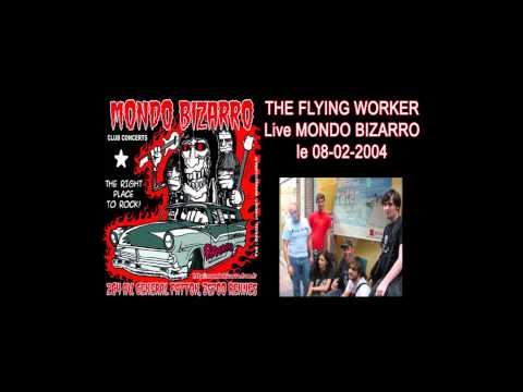 The Flying Worker - Live Mondo Bizarro Rennes