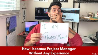 How I Became Project Manager with No Experience | Skills Required to be Project Manager - Part 1