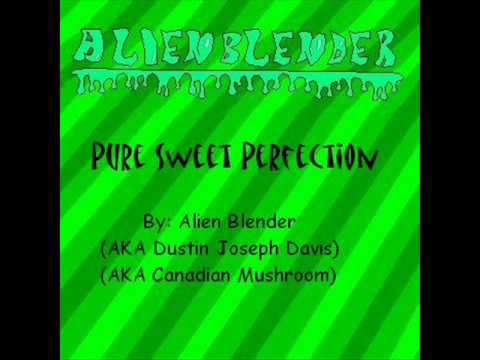 Alien Blender - Pure Sweet Perfection
