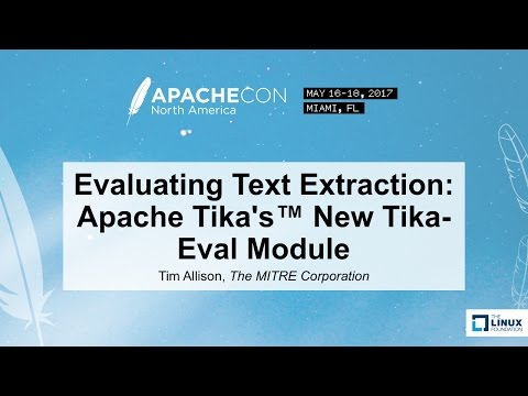 Evaluating Text Extraction: Apache Tika's™ New Tika-Eval Module - Tim Allison, The MITRE Corporation