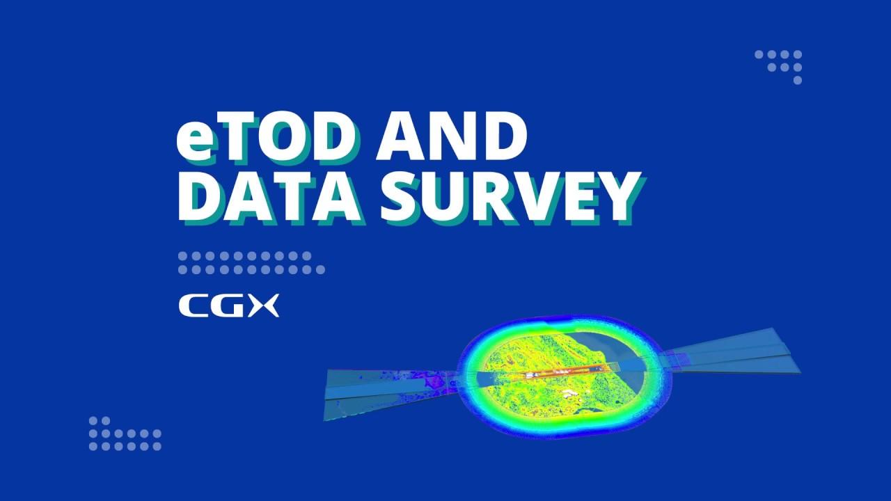 eTOD & DATA SURVEY - CGX
