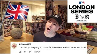 Q&A Part 14 -- Am I going to London to see the Yankees & Red Sox?