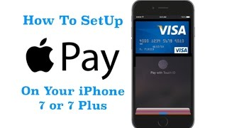 Apple Pay : How To SetUp on Your iPhone 7 Or 7 Plus!