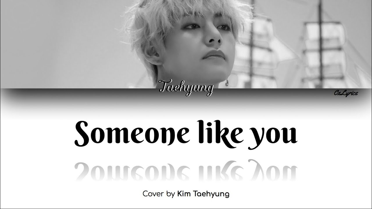 Taehyung is singing 'Someone You Loved' by Lewis Capaldi
