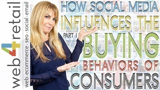 #1 How Social Media Influences the Buying Behavior of Consumers (Part I)