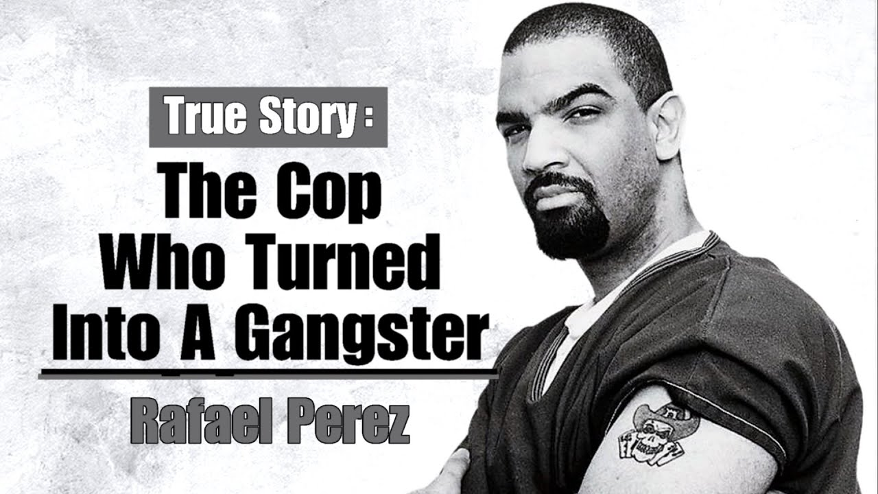 The LAPD Cop Who Turned Into A Gangster - Rafael Perez