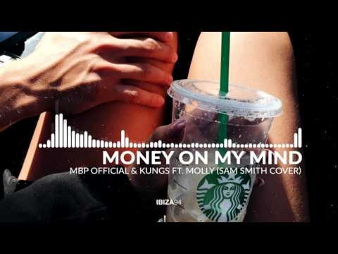 MBP Official & Kungs ft. Molly - Money On My Mind (Sam Smith Cover) mp3