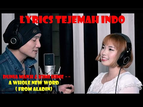 Dunia Manji & Kimi Hime - A Whole New Word (Lyrics Terjemah Indo) (From Aladin)