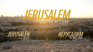 Jerusalem and the Messiah. Visit the oldest capital of Israel.