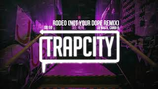 Lil Nas X, Cardi B - Rodeo (Not Your Dope Remix)