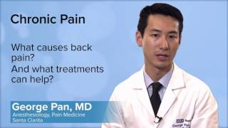 What causes back pain? And what treatments can help? - George Pan, MD   UCLA Pain Center