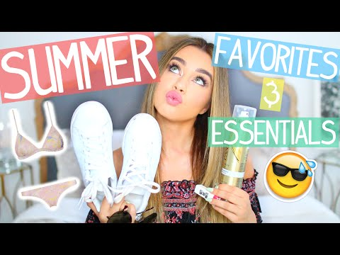 Summer Favorites & Essentials!