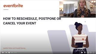 Eventbrite Webinar: How to Reschedule, Postpone, or Cancel Your Event