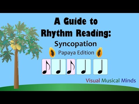A Guide To Rhythm Reading: Syncopation ~Papaya Edition~