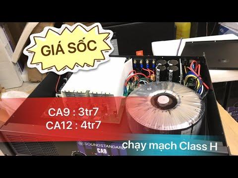 (GIẢM GIÁ ĐÓN TẾT) : CA9 : 3tr7 , CA12: 4tr7  chạy mạch Class H số lượng hàng có hạn