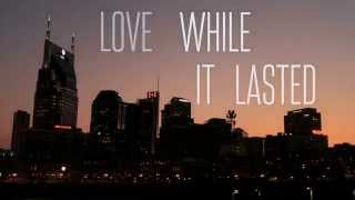 Love While It Lasted (Official Lyric Video)