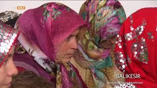 Balıkesir-Ninniden Ağıta Anadolum - 18. Bölüm