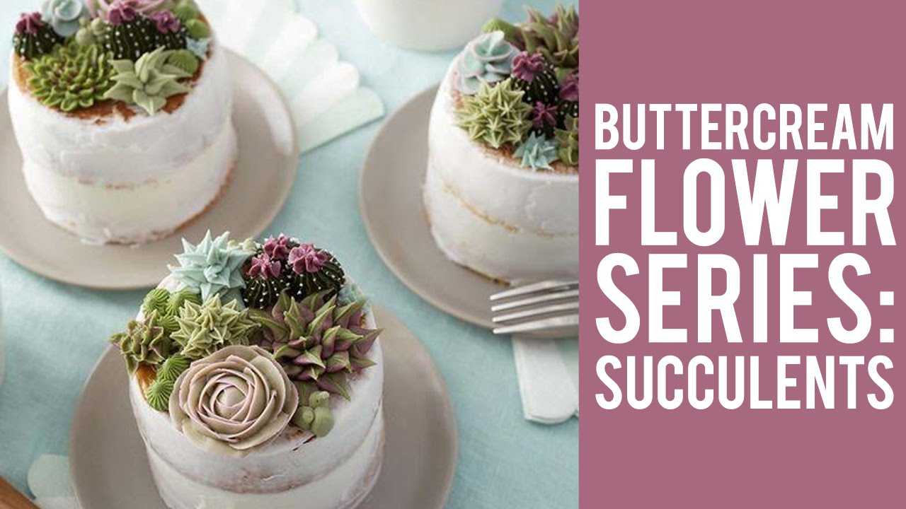 How To Make Buttercream Flowers Succulents