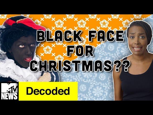 Why Do the Dutch Do Blackface for Christmas? | Decoded | MTV News