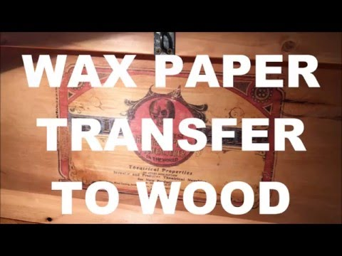 Wax Transfer to Wood