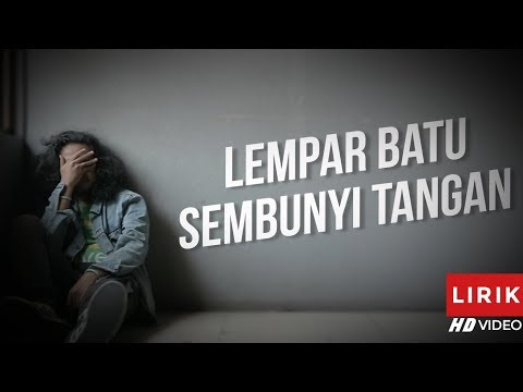 ADIPATI  - LEMPAR BATU SEMBUNYI TANGAN (OFFICIAL VIDEO LIRIK)