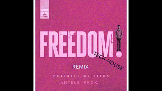Freedom. Pharrell Williams (Remix - Tech/House) Antele Prox.