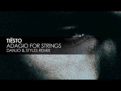 Tiësto  Adagio For Strings Danjo & Styles Remix