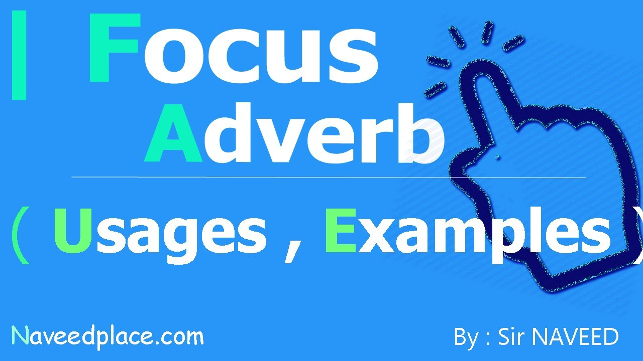 Focus Adverb Definition Examples In English Grammar Language