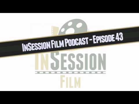 InSession Film Podcast - Episode 43