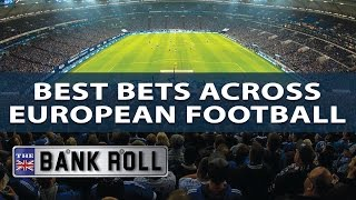 Best bets across european football | the bankroll | w/c fri 12th may