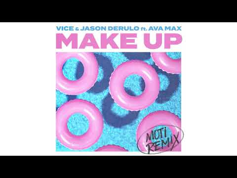 Vice & Jason Derulo - Make Up Ft. Ava Max (MOTi Remix) [Official Audio]