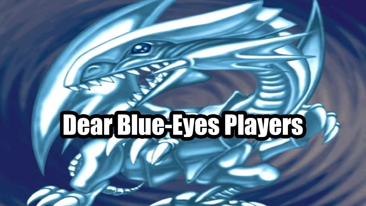 Dear Blue-Eyes Players