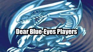 Dear Blue-Eyes Players
