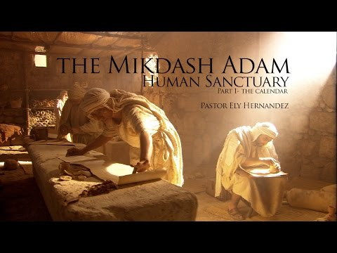 Mikdash Adam  - The  Calendar Part 1