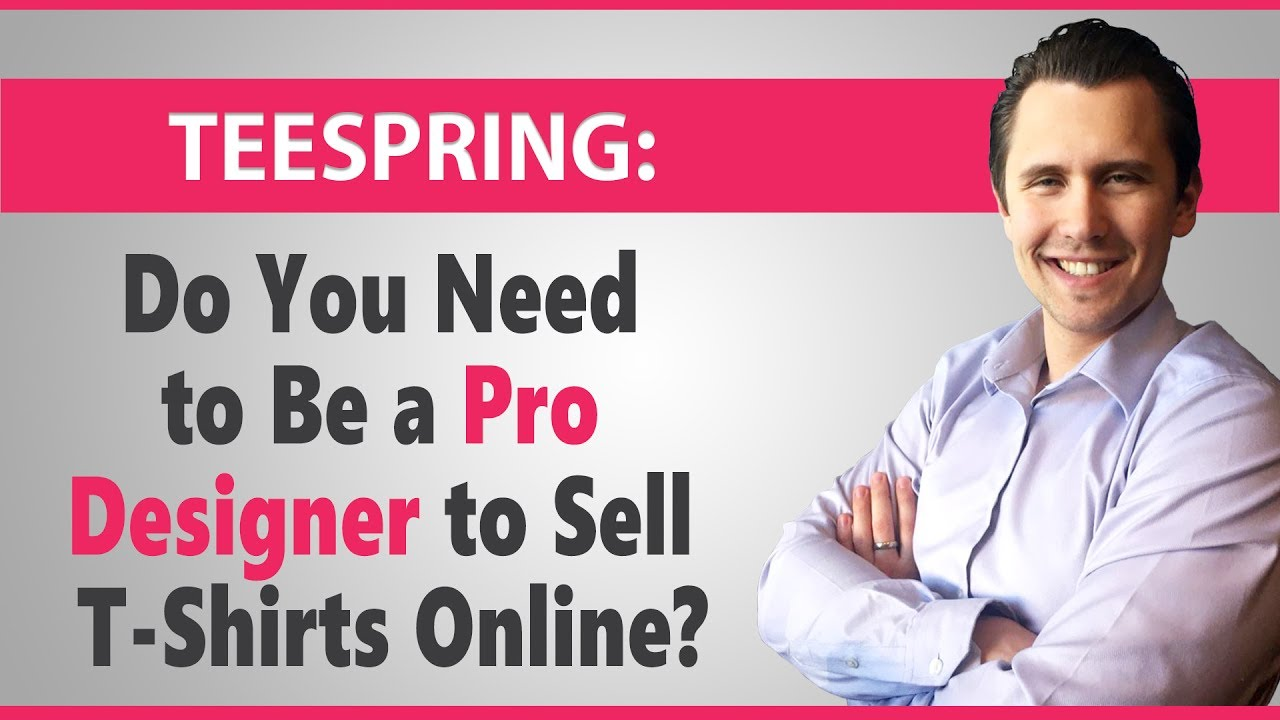 Do You Need To Be A Pro Designer To Sell T Shirts Online