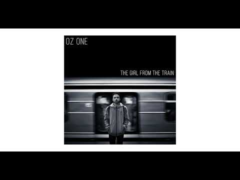 Oz One - The Girl From The Train