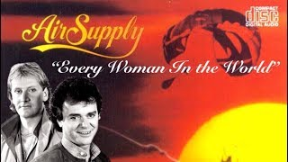 Every Woman In the World (w/lyrics)  ~  Air Supply