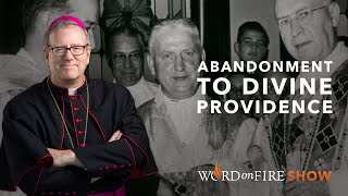 Abandonment to Divine Providence and Fr. Walter Ciszek
